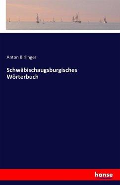 Schwäbischaugsburgisches Wörterbuch