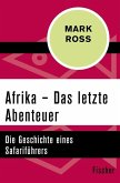 Afrika - Das letzte Abenteuer (eBook, ePUB)