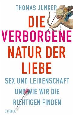 Die verborgene Natur der Liebe (eBook, ePUB) - Junker, Thomas