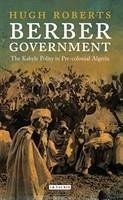 Berber Government: The Kabyle Polity in Pre-Colonial Algeria - Roberts, Hugh (Tufts University, USA)