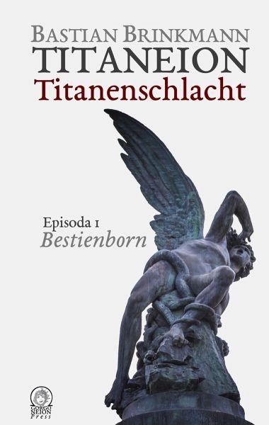 Titaneion Titanenschlacht - Episoda 1: Bestienborn - Brinkmann, Bastian