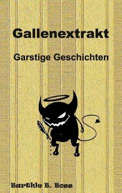 Gallenextrakt - Boss, Barthle B.