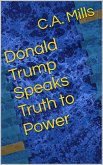 Donald Trump Speaks Truth to Power (eBook, ePUB)