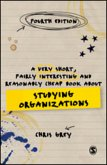A Very Short, Fairly Interesting and Reasonably Cheap Book About Studying Organizations