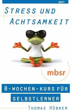 Stress und Achtsamkeit (eBook, ePUB) - Hübner, Thomas