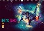 Break Dance (Wandkalender 2017 DIN A4 quer)