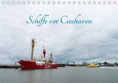 Schiffe vor Cuxhaven (Tischkalender 2017 DIN A5 quer)