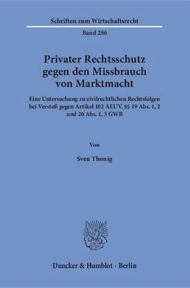 Privater Rechtsschutz gegen den Missbrauch von Marktmacht - Thonig, Sven