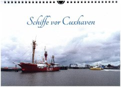Schiffe vor Cuxhaven (Wandkalender 2017 DIN A4 quer)