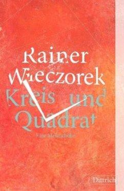 Kreis und Quadrat - Wieczorek, Rainer