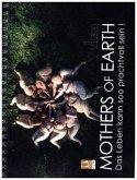Mothers of Earth, das Leben kann soo prachtvoll sein ! (Tischkalender 2017 DIN A5 quer)