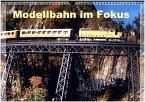 Modellbahn im Fokus (Wandkalender 2017 DIN A3 quer)