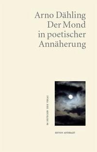 Der Mond in poetischer Annäherung
