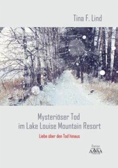 Mysteriöser Tod im Lake Louise Mountain Resort - Großdruck - Lind, Tina F.
