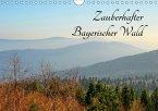 Zauberhafter Bayerischer Wald (Wandkalender 2017 DIN A4 quer)
