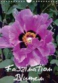 Faszination Blumen (Wandkalender 2017 DIN A4 hoch)