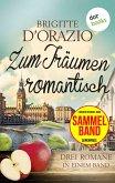 Zum Träumen romantisch: Drei Romane in einem Band (eBook, ePUB)