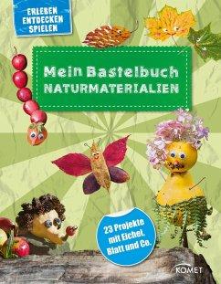 Mein Bastelbuch Naturmaterialien (eBook, ePUB) - Fischer, Anita