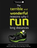 The Terrible and Wonderful Reasons Why I Run Long Distances (eBook, ePUB)