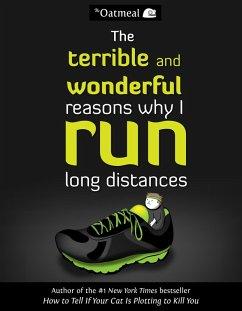 The Terrible and Wonderful Reasons Why I Run Long Distances (eBook, ePUB) - Inman, Matthew