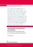 Orthographische Regelwerke im Praxistest