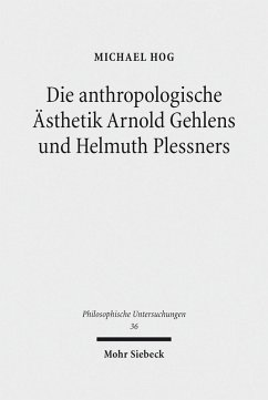 Die anthropologische Ästhetik Arnold Gehlens und Helmuth Plessners (eBook, PDF) - Hog, Michael