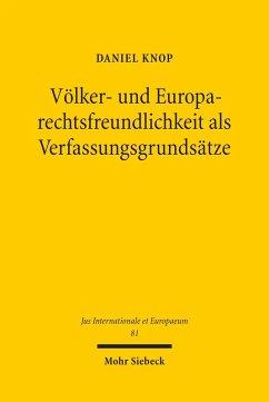 Völker- und Europarechtsfreundlichkeit als Verfassungsgrundsätze (eBook, PDF) - Knop, Daniel