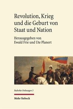 Revolution, Krieg und die Geburt von Staat und Nation (eBook, PDF)