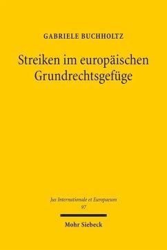 Streiken im europäischen Grundrechtsgefüge (eBook, PDF) - Buchholtz, Gabriele