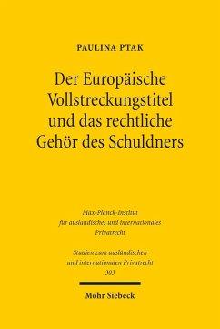 Der Europäische Vollstreckungstitel und das rechtliche Gehör des Schuldners (eBook, PDF) - Ptak, Paulina