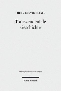Transzendentale Geschichte (eBook, PDF) - Olesen, Søren Gosvig