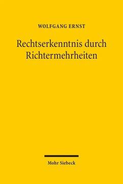 Rechtserkenntnis durch Richtermehrheiten (eBook, PDF) - Ernst, Wolfgang