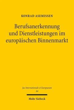 Berufsanerkennung und Dienstleistungen im europäischen Binnenmarkt (eBook, PDF) - Asemissen, Konrad