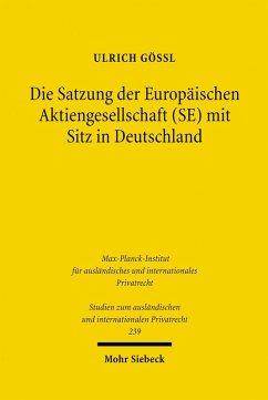 Die Satzung der Europäischen Aktiengesellschaft (SE) mit Sitz in Deutschland (eBook, PDF) - Gößl, Ulrich