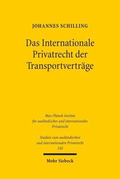 Das Internationale Privatrecht der Transportverträge (eBook, PDF) - Schilling, Johannes