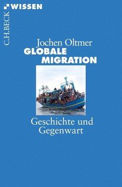 Globale Migration (eBook, ePUB) - Oltmer, Jochen