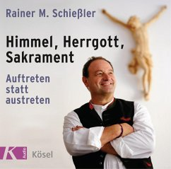 Himmel - Herrgott - Sakrament, 1 Audio-CD - Schießler, Rainer Maria