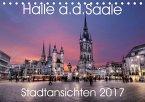 Halle an der Saale - Stadtansichten 2017 (Tischkalender 2017 DIN A5 quer)