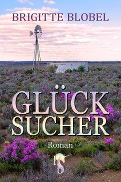 Glücksucher (eBook, ePUB) - Blobel, Brigitte