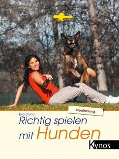 Richtig spielen mit Hunden (eBook, PDF) - Lind, Ekard