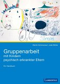 Gruppenarbeit mit Kindern psychisch kranker Eltern (eBook, PDF)
