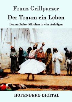 Der Traum ein Leben (eBook, ePUB) - Franz Grillparzer