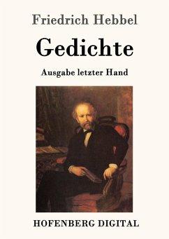 Gedichte (eBook, ePUB) - Friedrich Hebbe, riedrich Hebbel