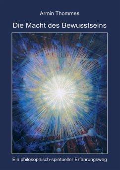 Die Macht des Bewusstseins (eBook, ePUB)