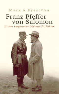 Franz Pfeffer von Salomon (eBook, PDF) - Fraschka, Mark A.