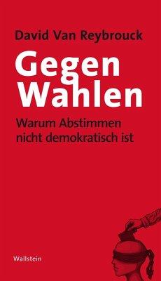Gegen Wahlen (eBook, ePUB) - Reybrouck, David van