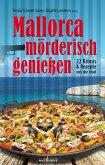 Mallorca mörderisch genießen: 22 Krimis und Rezepte von der Insel (eBook, ePUB)