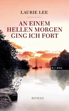 An einem hellen Morgen ging ich fort (eBook, ePUB) - Lee, Laurie
