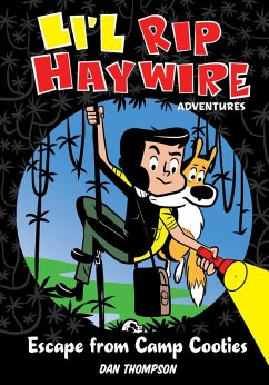Li'l Rip Haywire Adventures: Escape from Camp Cooties (eBook, ePUB) - Thompson, Dan