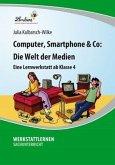 Computer, Smartphone & Co: Die Welt der Medien, 1 CD-ROM